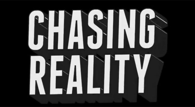 Chasing Reality – 2013 (Full Movie)
